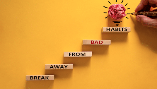 HOW TO CREATE A NEW HABIT OR BREAK A BAD ONE